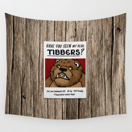 Have You Seen My Bear Tibbers? Wall Tapestry