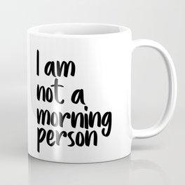 I Am Not A Morning Person, Art, Modern Quote, Typography Wall Printable, Printable Art Coffee Mug