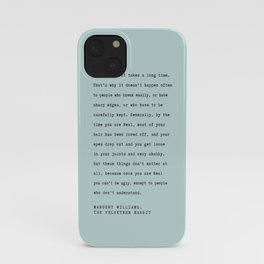 Velveteen Rabbit Quote You become iPhone Case