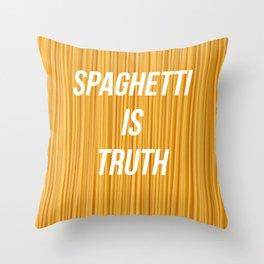 Spaghetti is truth Throw Pillow