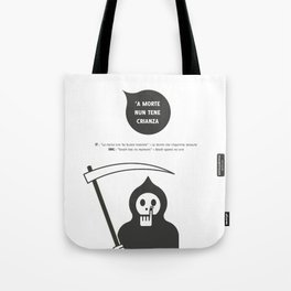 'A morte nun tene crianza Tote Bag