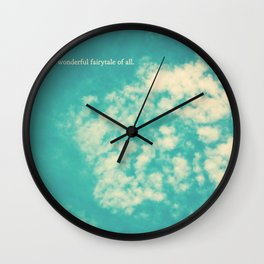 life's a fairytale Wall Clock