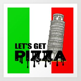 Let's get pizza food quote Art Print