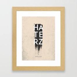Haterz Gonna Hate Framed Art Print