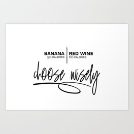 BANANA OR RED WINE Choose wisely Art Print