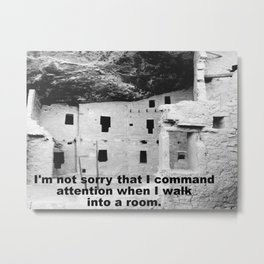 I'm not sorry that I command attention Metal Print
