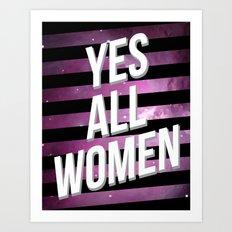 Yes All Women Art Print