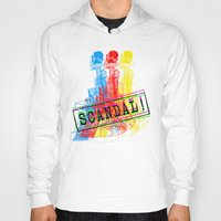 scandal Hoodies featuring Scandal Scandal Scandal by Genco Demirer