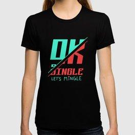 Ok Single Let's Mingle T-shirt