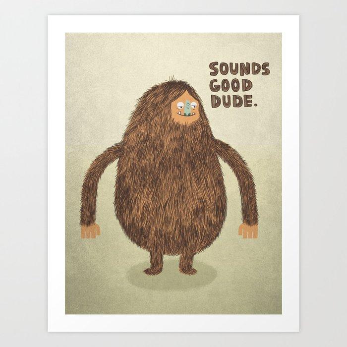 Sounds Good Dude Art Print