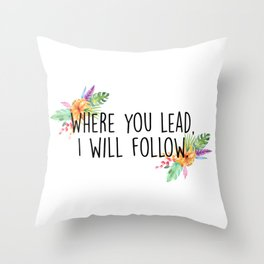 Gilmore Girls - Where you lead Throw Pillow