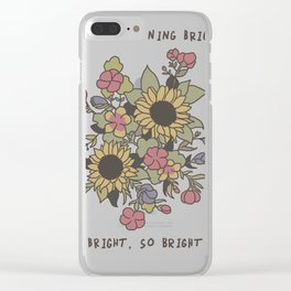 Now I'm Shining Bright So Bright Clear iPhone Case
