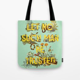 Let No Such Man Be Trusted (Green) Tote Bag