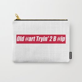 Old Fart Carry-All Pouch