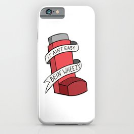 It Ain't Easy Bein' Wheezy (Red) iPhone Case