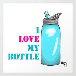 I love my bottle Art Print