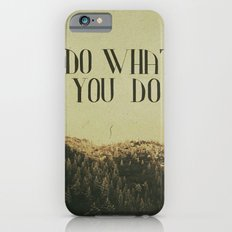 Do What You Do iPhone 6s Slim Case