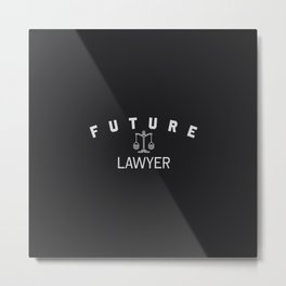 Future lawyer profession clothing. Law student gift. Metal Print