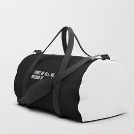 First Of All, No Funny Quote Duffle Bag