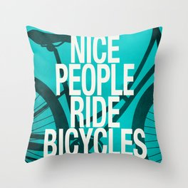 Nice People Ride Bicycles Throw Pillow