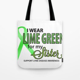 I Wear Lyme Green for My Sister Tote Bag