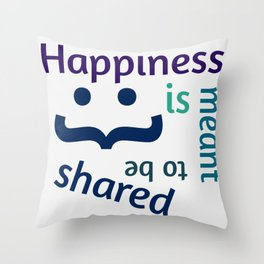 Happiness is meant to be shared! Throw Pillow