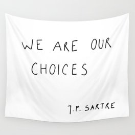 we are our choices III. Wall Tapestry