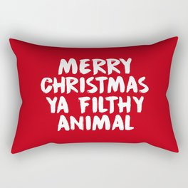 Merry Christmas Ya Filthy Animal, Funny, Saying Rectangular Pillow