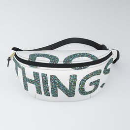 Do Things Fanny Pack