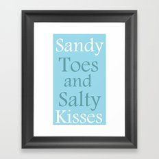 Sandy toes and salty kisses- the sea Framed Art Print