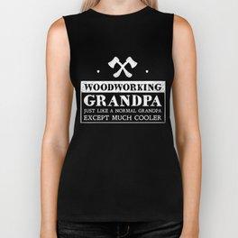 WoodWorking Grandpa Just Like A Normal Grandpa Except Much Cooler TShirt Biker Tank