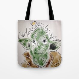 Find Your Light, You Must Tote Bag