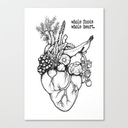 Whole foods, whole heart Canvas Print