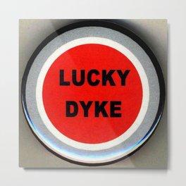 Lucky Dyke Metal Print