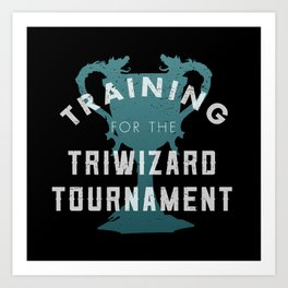 Training: Triwizard  Cup Art Print