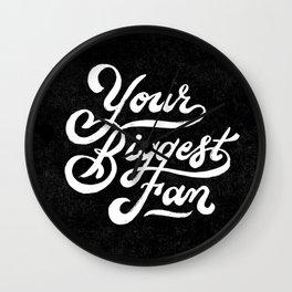Your Biggest Fan Wall Clock