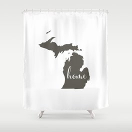 Michigan is Home Shower Curtain