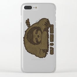 Only 5 Hours More Clear iPhone Case