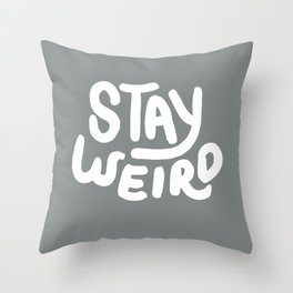 Stay Weird Metal Grey Throw Pillow