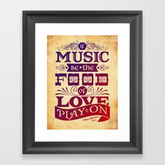 Food of Love  Framed Art Print
