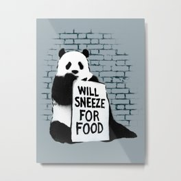 Will sneeze for food Metal Print