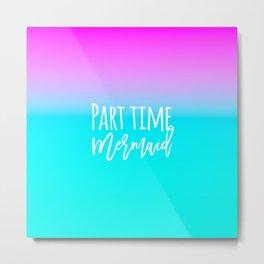 Modern summer part time mermaid typography pink blue gradient Metal Print