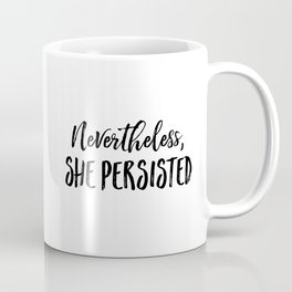 Nevertheless, She Persisted (Text Only) Coffee Mug