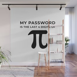 My password is the last 4 digits of PI Wall Mural