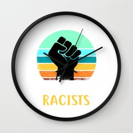 Keep Immigrants Deport Racists Anti Racism Human Rights Supporter Human Rights Diversity Wall Clock