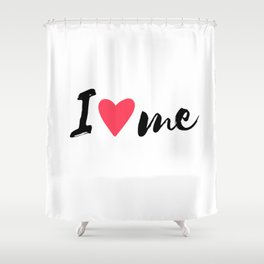 QUOTE I Love Me Shower Curtain