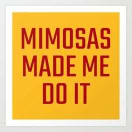 Mimosas Made Me Do It (Yellow & Crimson) Art Print