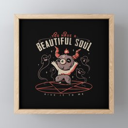 You Have a Beautiful Soul Framed Mini Art Print
