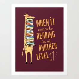 When it Comes to Reading I'm at Another Level - Giraffe Art Print