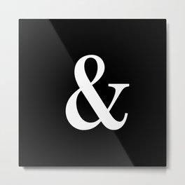 Ampersand: Escrow Condensed Metal Print